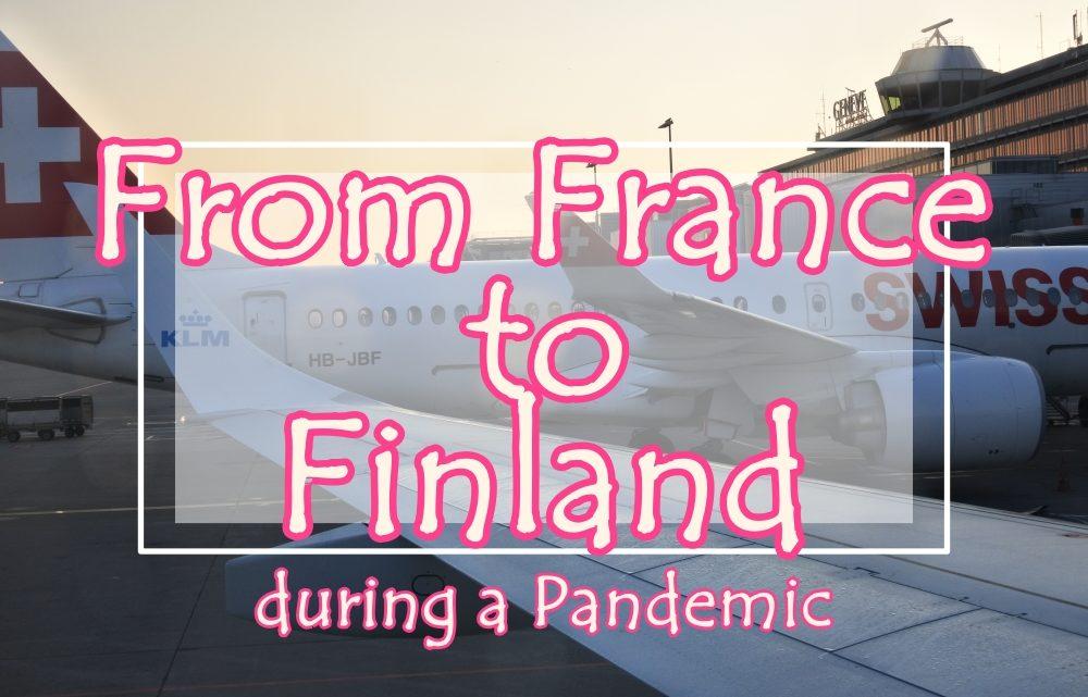 【コロナ禍】お引越し!アヌシー(フランス)からユヴァスキュラ(フィンランド)への入国記【PCR】